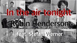In The Air Tonight - Robin Henderson | feat. Stefan Werner on drums