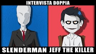 INTERVISTA DOPPIA 😈 SLENDERMAN vs JEFF THE KILLER