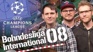 Bohndesliga International #08 | Champions-League Achtelfinale, die Rückspiele