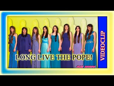 Song: ¡Viva el Papa! (Long live the Pope!) - english subtitles - Flos Mariae