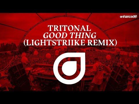 Tritonal - Good Thing (LIGHTSTRIIKE Remix) [OUT NOW]