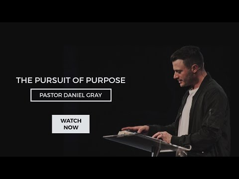 The Pursuit Of Purpose | Pastor Daniel Gray