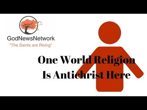 2016 0911 One World Religion Is Antichrist Here