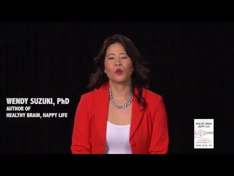 Dr. Wendy Suzuki - Your Brain on Happiness
