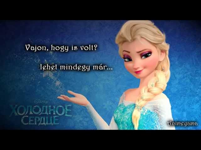 Frozen- Let it go/ Jégvarázs - Legyen hó _ Hungarian Lyrics/Dalszöveggel