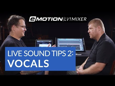 Live Sound Tips Part 2: Vocals (ft. eMotion LV1)