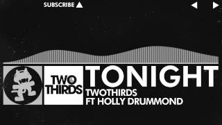 [House] - TwoThirds - Tonight (feat. Holly Drummond) [Monstercat Release]