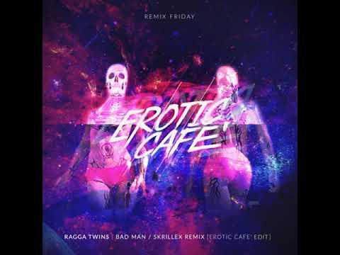 Ragga Twins - Bad Man (Skrillex Remix)(Erotic Cafe' Edit)