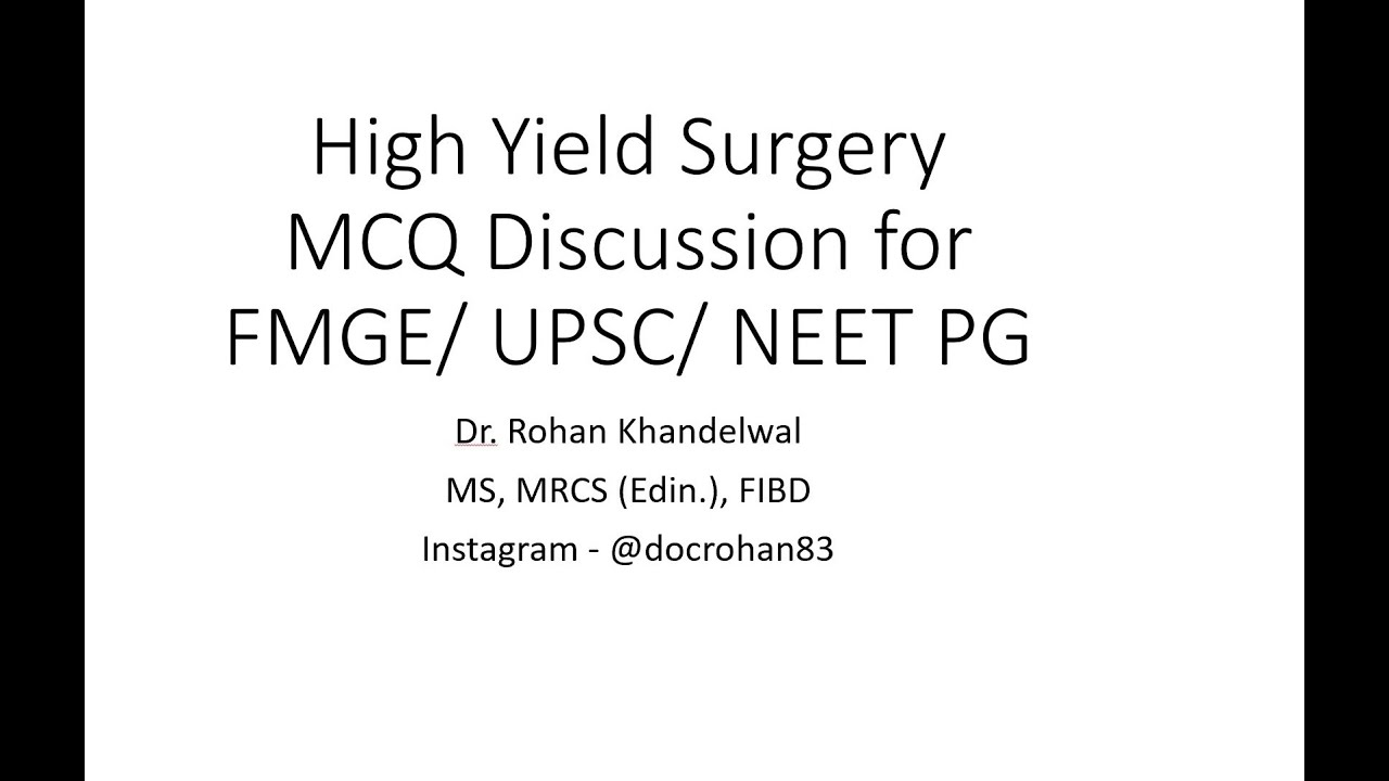 High Yield Surgery MCQ's with discussion for FMGE/ UPSC CMS/ NEET PG exam - Dr. Rohan Khandelwal