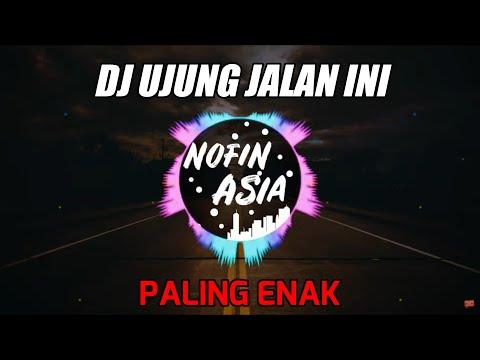 Novin Asia - Dj Remix Full Bass Terbaru 2019 Di Ujung Jalan Ini Samson Band