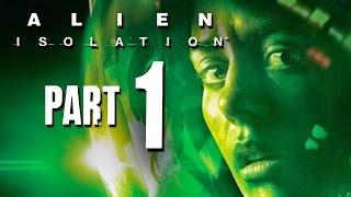 Alien Isolation Gameplay Walkthrough Part 1 - AMANDA (PS4/Xbox One/PC)