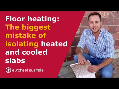 Floor Heating - The Biggest Mistake Of Isolating Heated And Cooled Slabs – Perth, Australia