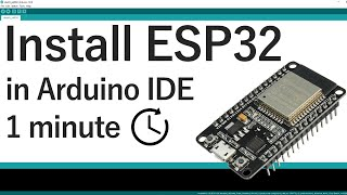 Install the ESP32 Board in Arduino IDE in less than 1 minute (Windows, Mac OS X, and Linux)