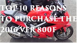 10 REASONS TO PURCHASE THE HONDA VFR 800F