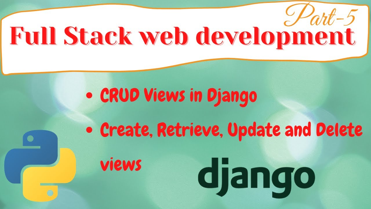 Django Full Stack Web Development #5   Create Retrieve Update Delete (CRUD) views
