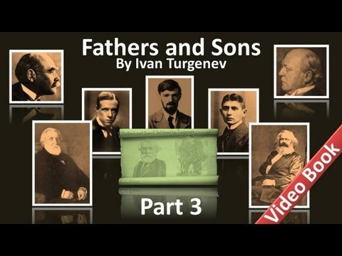 Part 3 - Fathers and Sons Audiobook by Ivan Turgenev (Chs 19