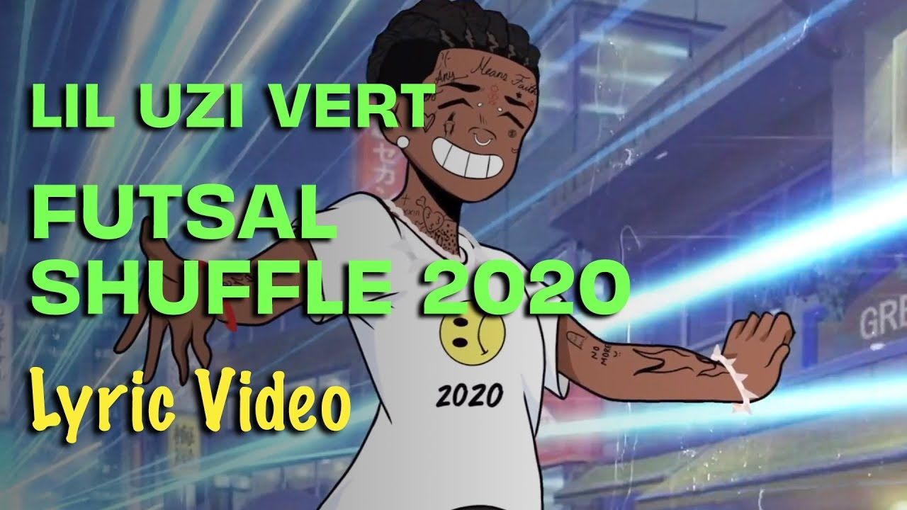 Lil Uzi Vert Futsal Shuffle 2020 Lyrics Youtube / futsal shuffle tonight !!!! lil uzi vert futsal shuffle 2020 lyrics