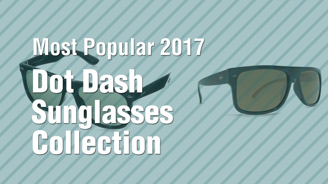 ed4715d915 Dot Dash Sunglasses Collection    Most Popular 2017 - YouTube