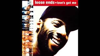 Love's Got Me (Dub Version) - Loose Ends [1990]