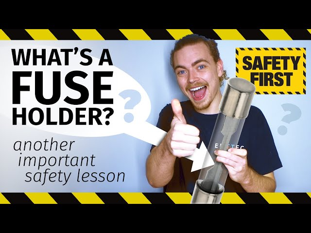 What's a fuse holder? Another important safety lesson