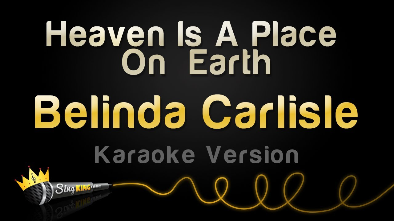 Belinda Carlisle - Heaven Is A Place On Earth (Karaoke Version)