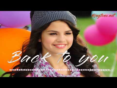Back To You ringtone - Selena Gomez | English ringtones (lyrics Back to you)