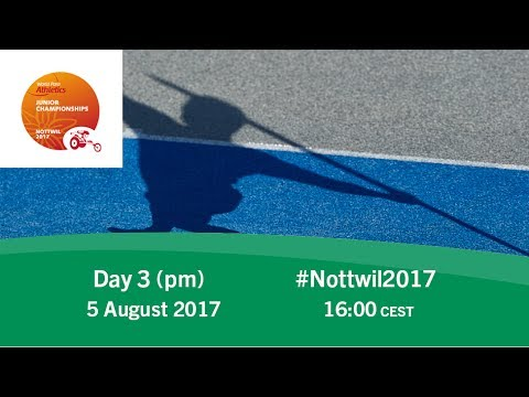 Day 3   Evening   Nottwil 2017 World Para Athletics Junior Championships