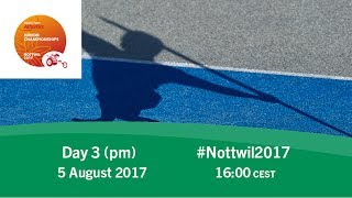 Day 3 | Evening | Nottwil 2017 World Para Athletics Junior Championships thumbnail