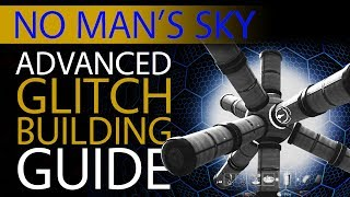 No Man39;s Sky Advanced Glitch Building Guide  10 HUGE Methods New Technique  Xaine39;s World NMS