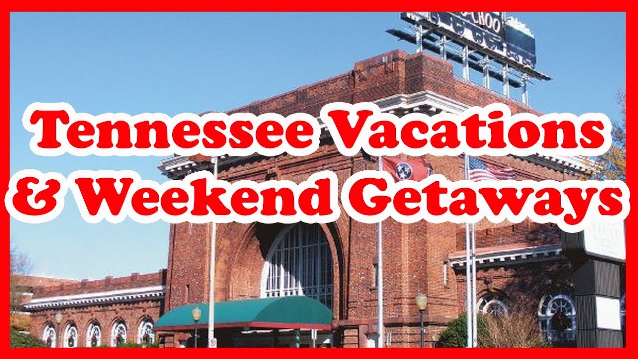 5 best tennessee vacations & weekend getaways | us state holidays