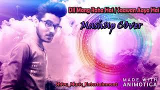 Dil Maang Raha Hai / Saawan Aaya Hai | Mashup Cover | Shivam Tiwari | Shivu_Music_Entertainment