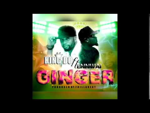 KING DO – GINGER FT ENNWAI [PROD. BY FRILLA BEATZ]