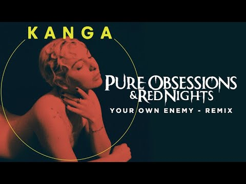 Pure Obsessions & Red Nights - Your own enemy ( Kanga Remix )