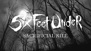"Six Feet Under ""Sacrificial Kill"" (LYRIC VIDEO)"