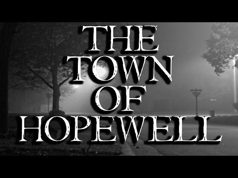 """The Town of Hopewell"" Creepypasta"