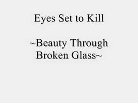 Eyes Set to Kill - Beauty Through Broken Glass
