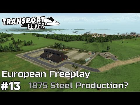 Steel Production in 1875? [1875] - Transport Fever [European Freeplay] [ep13]