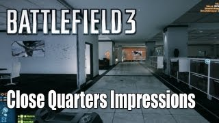 Battlefield 3: Close Quarters First Impressions - It