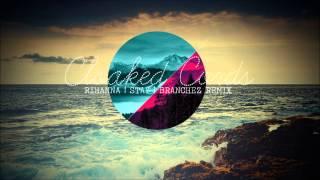 Rihanna | Stay Feat Mikky Ekko | Branchez Remix