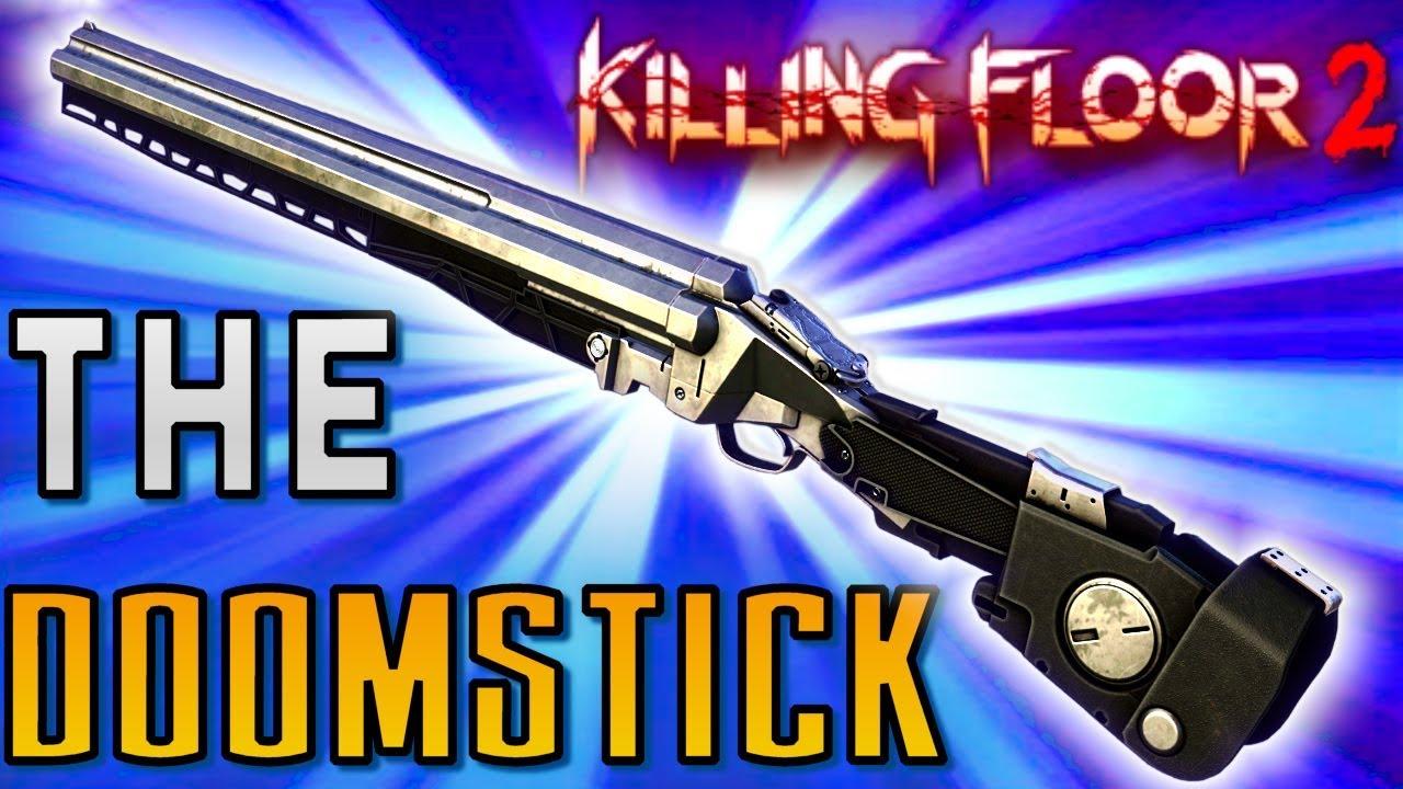 The Doomstick Is Amazing Killing Floor 2 Summer
