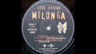 Jose Castro - Milonga (Caba Kroll pres. C.J. Stone Pleasure Mix) 1999