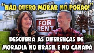 CONHEÇA TUDO SOBRE AS DIFERENÇAS ENTRE MORADIA NO CANADÁ E NO BRASIL - Papo em Família 09.