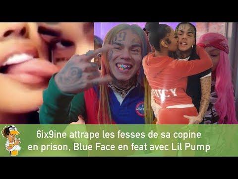 6ix9ine attrape les fesses de sa copine en prison, Blue Face en feat avec Lil Pump !!!