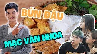 Vlog : Ăn sạch bún đậu Mạc Văn Khoa : Quán của sao mà giá rất bình dân !