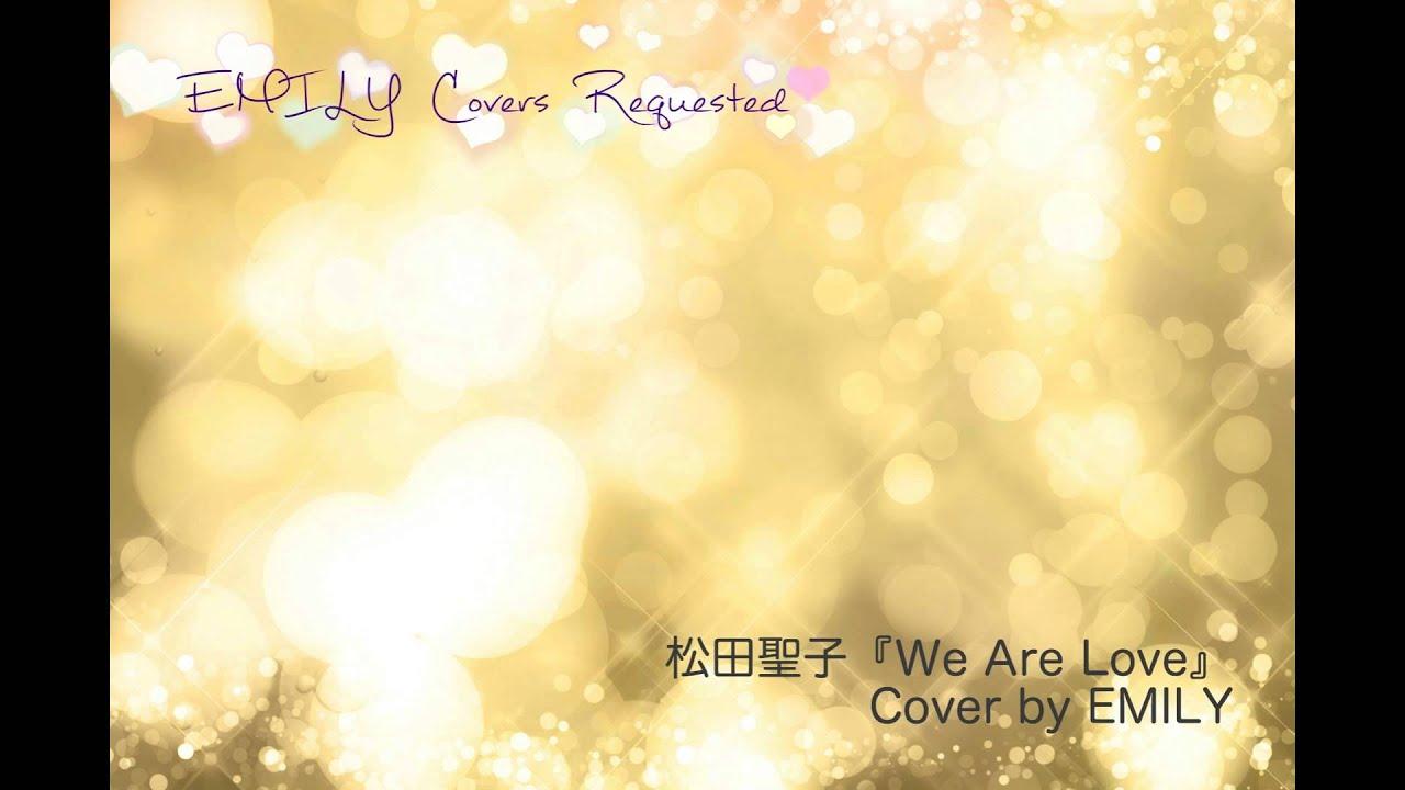 松田聖子「We Are Love」cover b...