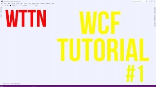 Tutorial WCF Application (C#) | Step By Step Guide(Basics) | Part 1