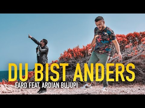 Fard feat. Ardian Bujupi - DU BIST ANDERS (Official Video)