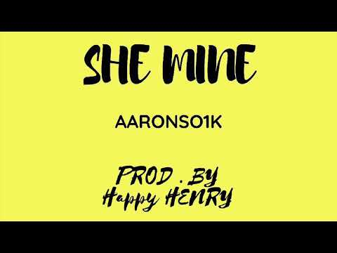 Aaronso1k - She Mine ( Audio )