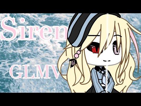 Siren || Glmv