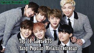 Top 10 Lagu BTS Yang Popular Melalui Tontonan #Updated December 2017